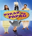 Pyaar Ke Papad Episode – 149 Last